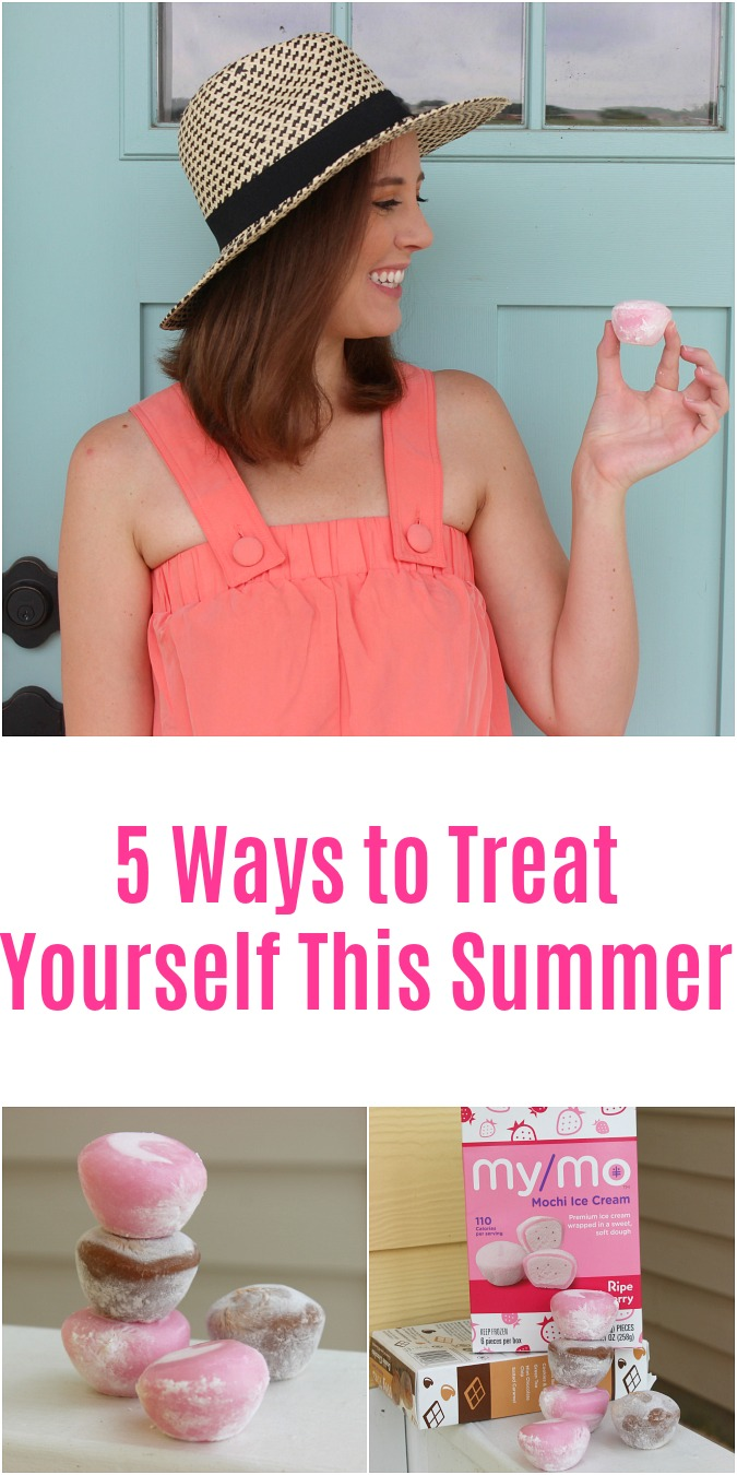 5 Ways to Treat Yourself This Summer
